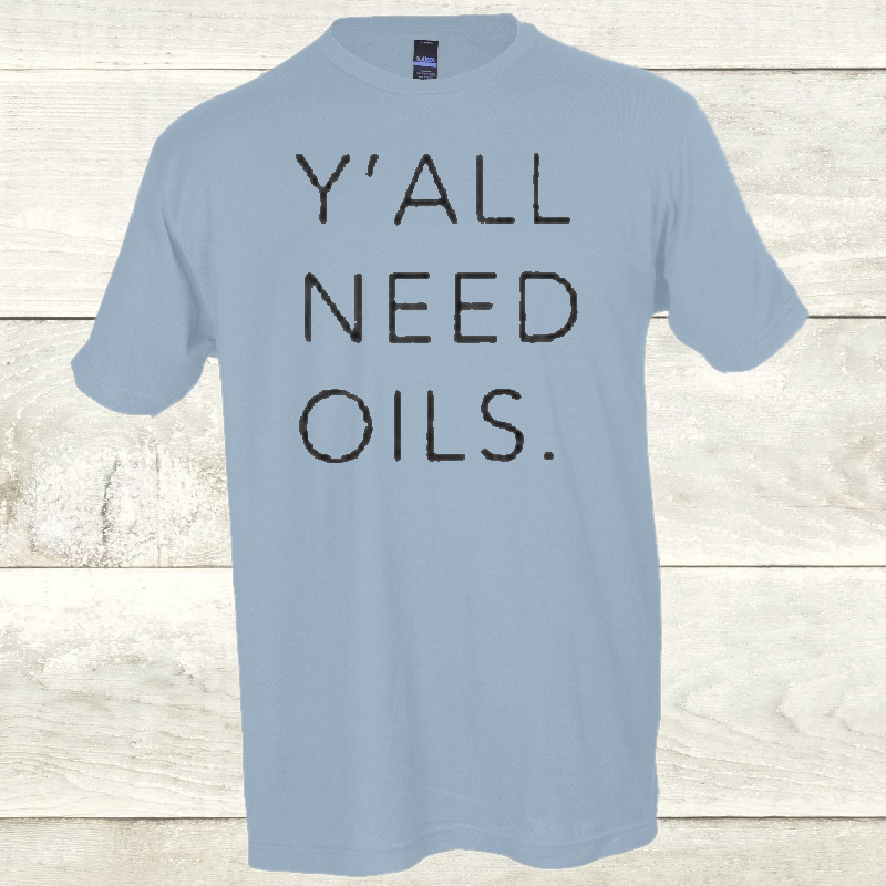 Elevate Baby Blue Y'all Need Oils Tee